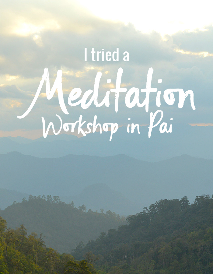 I tried a Meditation Workshop in Pai