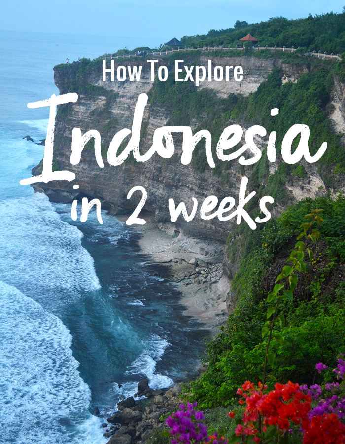 How to Explore Indonesia in Two Weeks