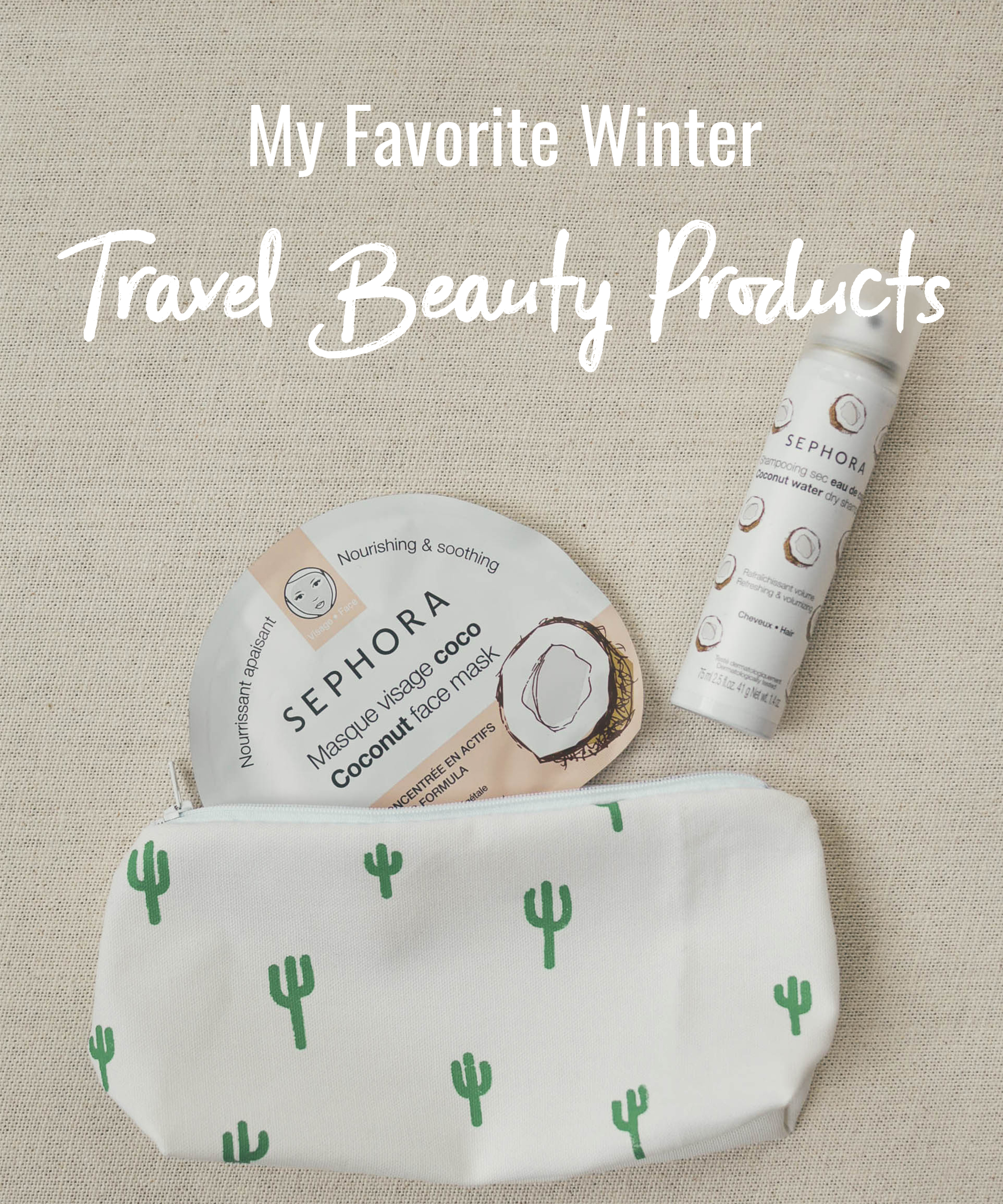 My Favorite Winter Travel Beauty Products