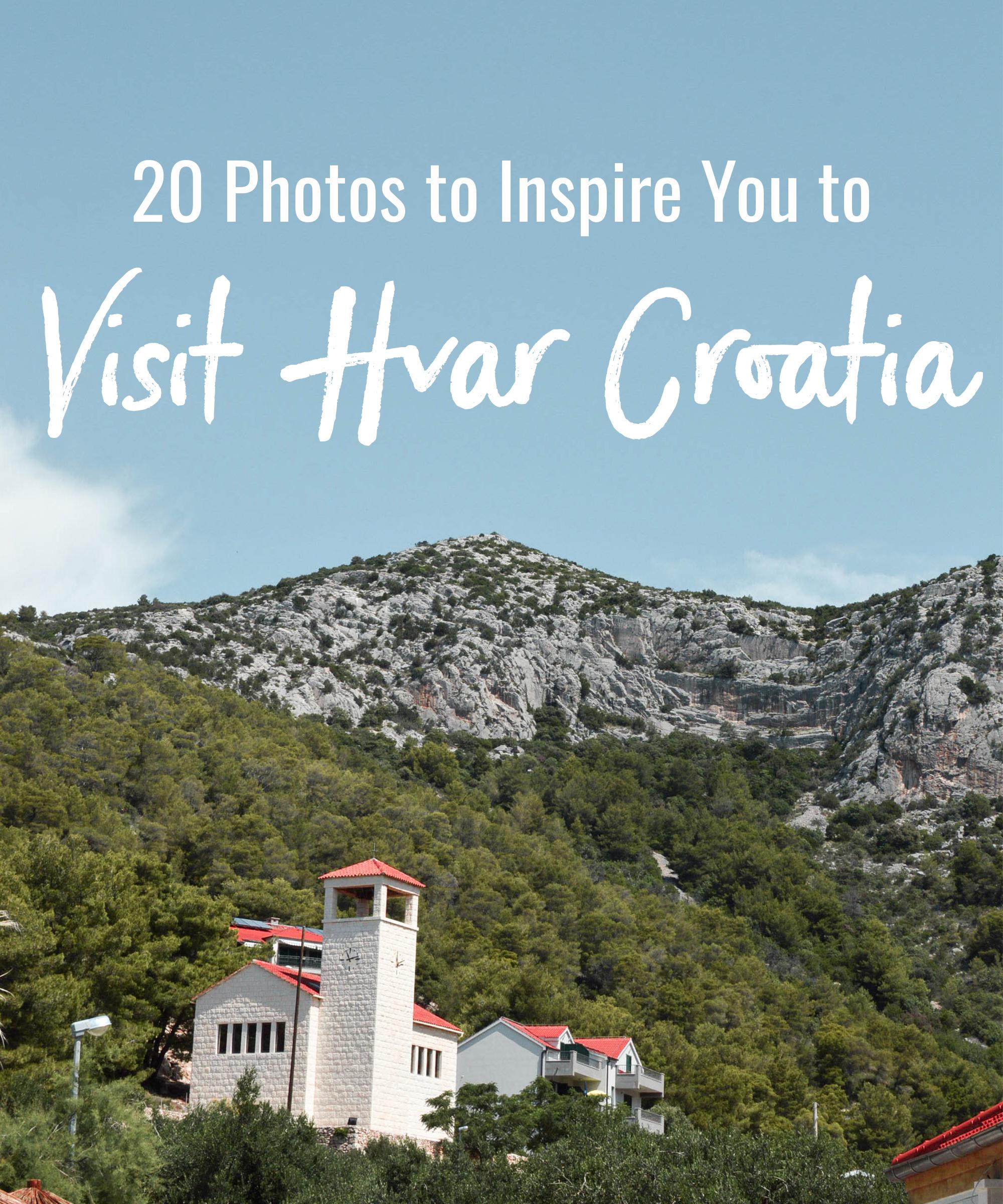 20 Photos to Inspire You to Visit Hvar Croatia