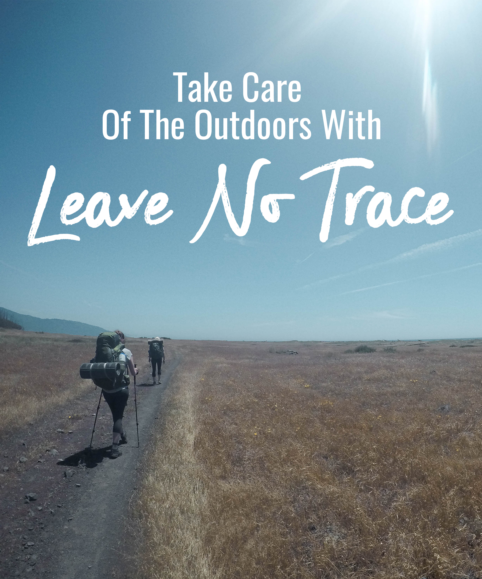 Take care of the outdoors with Leave No Trace
