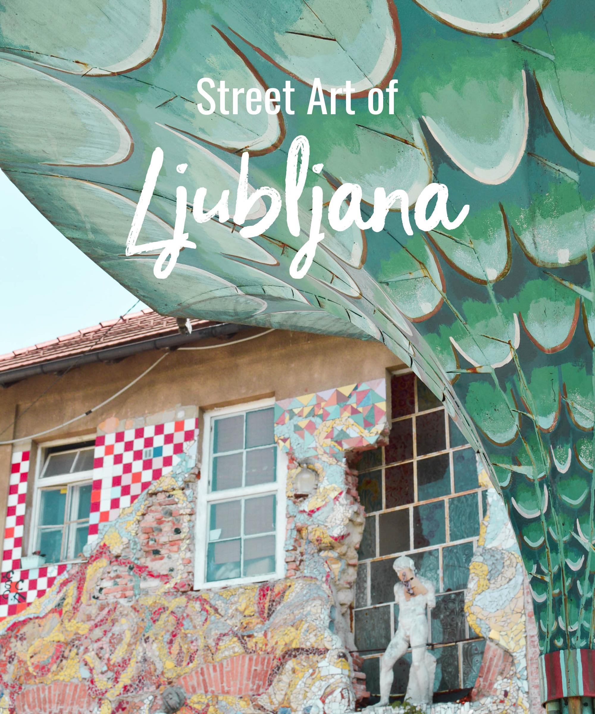 Street Art of Ljubljana